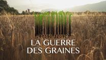 GuerreGraines Lien vers: https://www.imagotv.fr/documentaires/la-guerre-des-graines