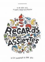 RegardAssiettes Lien vers: https://www.imagotv.fr/documentaires/regards-sur-nos-assiettes